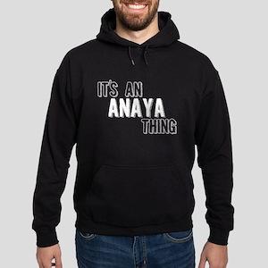 Its An Anaya Thing Hoodie