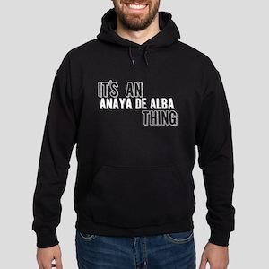 Its An Anaya De Alba Thing Hoodie