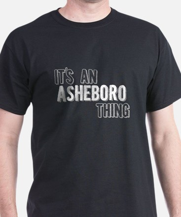 Its An Asheboro Thing T-Shirt