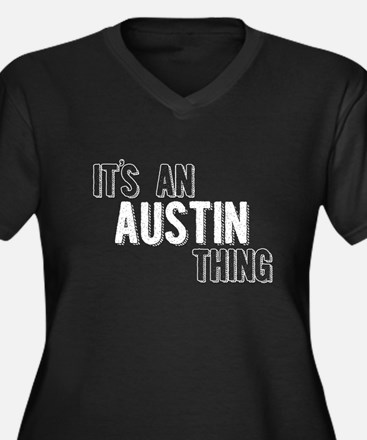 Its An Austin Thing Plus Size T-Shirt
