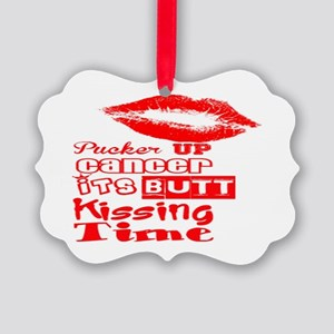 cancer kiss butt Picture Ornament