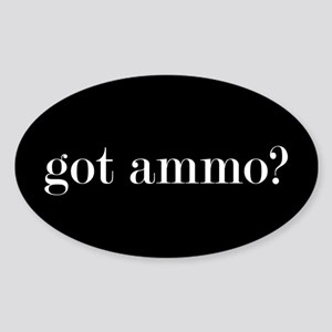 Got Ammo? Sticker (oval)