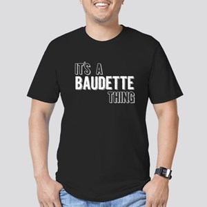 Its A Baudette Thing T-Shirt