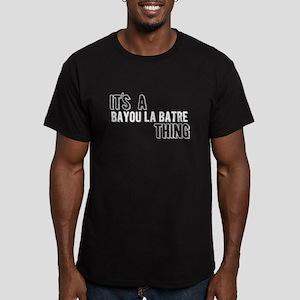 Its A Bayou La Batre Thing T-Shirt
