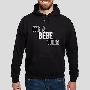 Its A Bebe Thing Hoodie