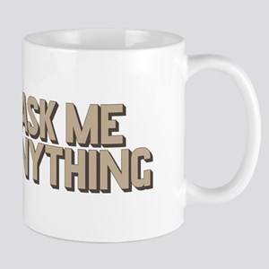 Ask Me Anything Mugs