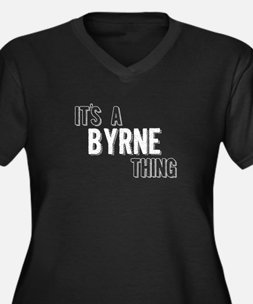Its A Byrne Thing Plus Size T-Shirt