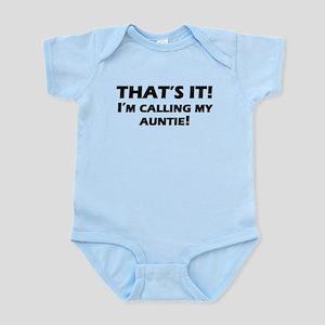 Thats It! Im Calling My Auntie Body Suit