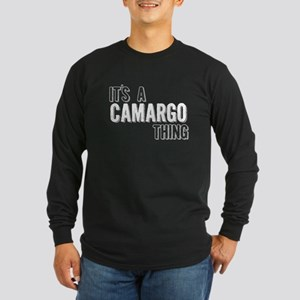 Its A Camargo Thing Long Sleeve T-Shirt