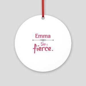 Emma is Fierce Ornament (Round)