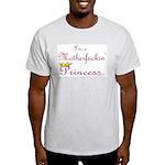 I'm a Motherfuckin Princess Light T-Shirt