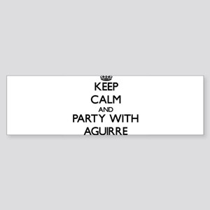 Keep calm and Party with Aguirre Bumper Sticker