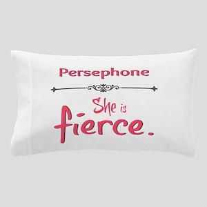 Persephone is fierce Pillow Case