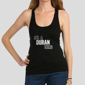 Its A Duran Thing Racerback Tank Top
