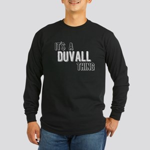 Its A Duvall Thing Long Sleeve T-Shirt