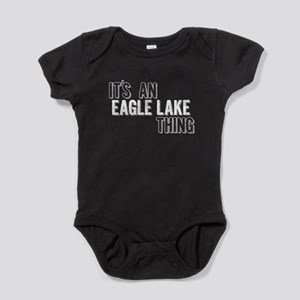 Its An Eagle Lake Thing Baby Bodysuit