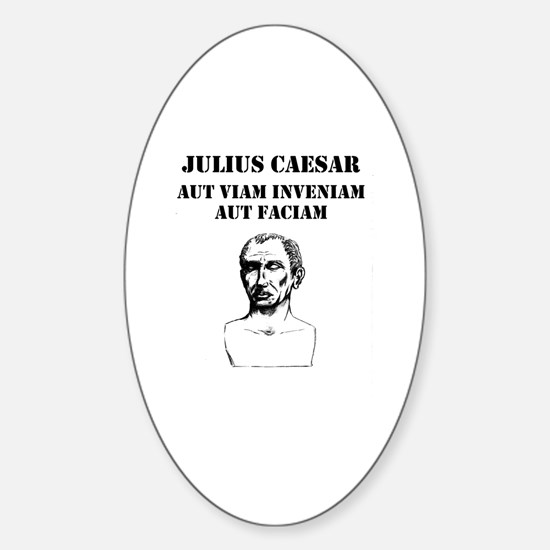 Julius Caesar - Motto 1 Sticker (Oval)