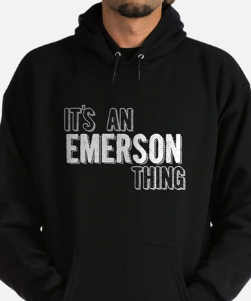 Its An Emerson Thing Hoody