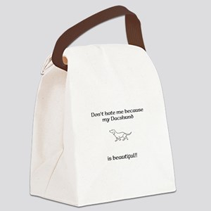 Dont hate...Dacshund Canvas Lunch Bag