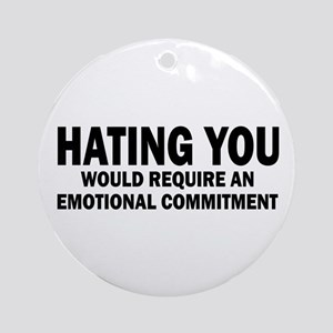 Hating You Ornament (Round)