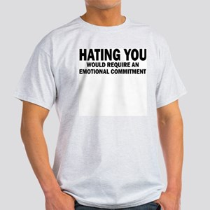 Hating You Light T-Shirt