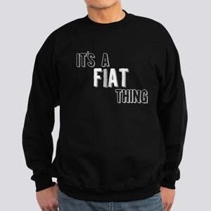 Its A Fiat Thing Sweatshirt