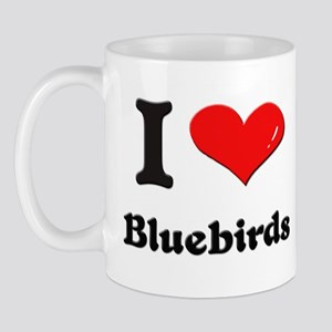 I love bluebirds  Mug