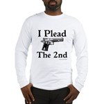 Plead the 2nd Long Sleeve T-Shirt