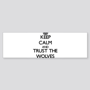 Keep calm and Trust the Wolves Bumper Sticker
