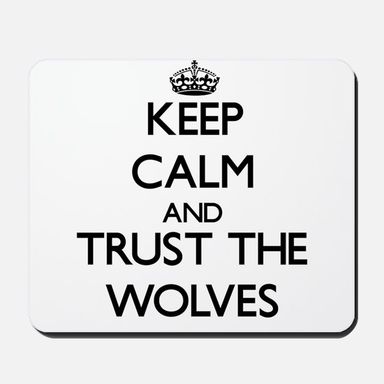 Keep calm and Trust the Wolves Mousepad