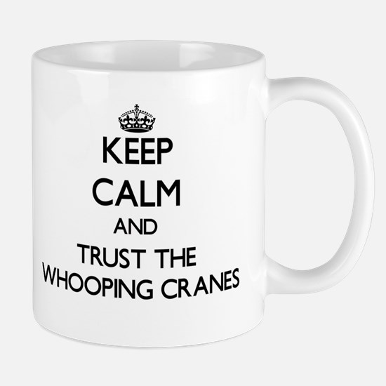 Keep calm and Trust the Whooping Cranes Mugs