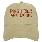 Ding Fries Are Done! Cap