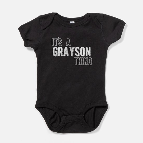Its A Grayson Thing Baby Bodysuit