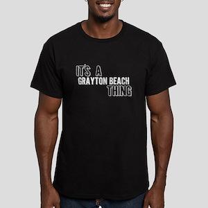 Its A Grayton Beach Thing T-Shirt