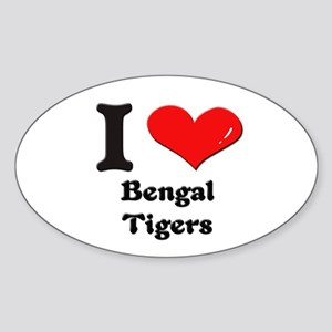 I love bengal tigers Oval Sticker