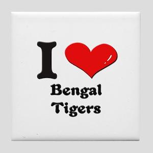 I love bengal tigers  Tile Coaster