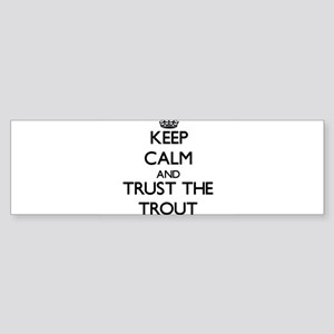 Keep calm and Trust the Trout Bumper Sticker