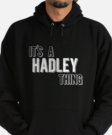 Its A Hadley Thing Hoodie