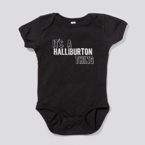 Its A Halliburton Thing Baby Bodysuit