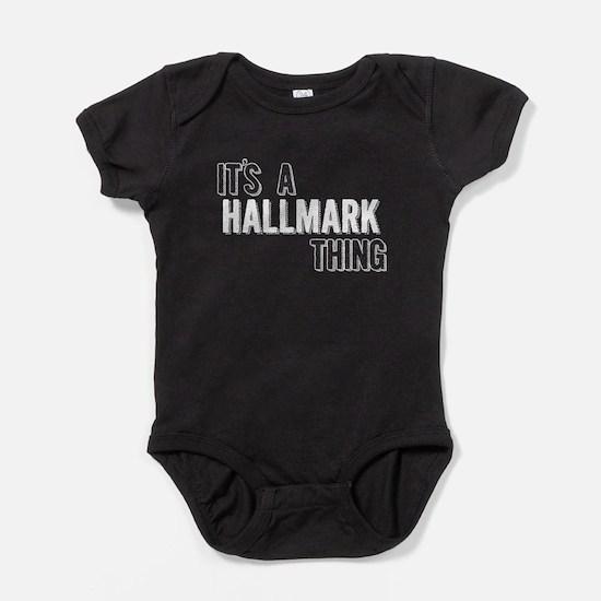Its A Hallmark Thing Baby Bodysuit