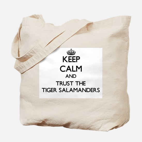 Keep calm and Trust the Tiger Salamanders Tote Bag