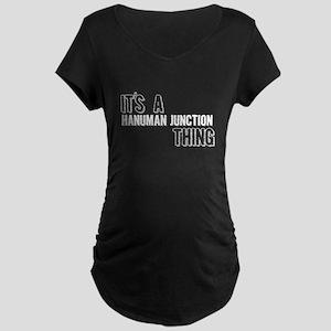 Its A Hanuman Junction Thing Maternity T-Shirt