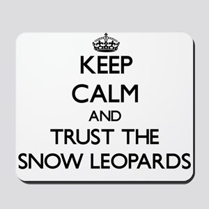 Keep calm and Trust the Snow Leopards Mousepad