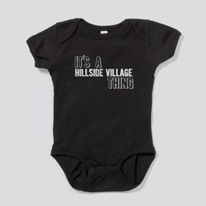 Its A Hillside Village Thing Baby Bodysuit