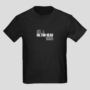 Its A Hilton Head Thing T-Shirt