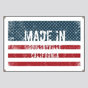 Made in Soulsbyville, California Banner