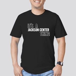 Its A Jackson Center Thing T-Shirt