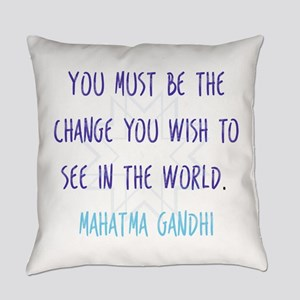 Be the Change You Wish to See in the World Everyda