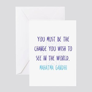 Be the Change You Wish to See in the World Greetin