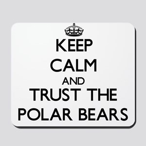 Keep calm and Trust the Polar Bears Mousepad